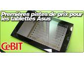 Premières pistes de prix pour les tablettes Asus.