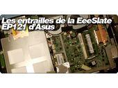 Les entrailles de la EeeSlate EP121 d'Asus