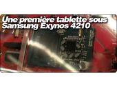 Une première tablette sous Samsung Exynos 4210