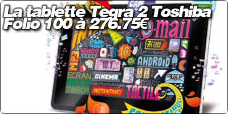 La tablette Tegra 2 Toshiba Folio 100 à 276.75€ !