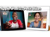 Apple iPad 2 : Petit bilan.