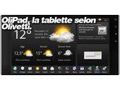 OliPad, la tablette Tegra 2 Android selon Olivetti.