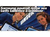 Samsung pourrait revoir ses tarifs tablettes à la baisse