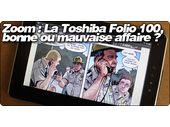 Zoom : La Toshiba Folio 100, bonne ou mauvaise affaire ?