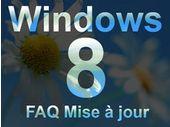 FAQ Windows 8 : mise à jour, prix, versions et compatibilité
