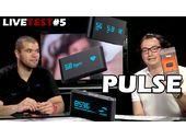 Le Pulse dans le Live Test #5