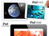 Apple : un iPad maxi dans les tuyaux pour mars 2014 ?