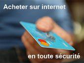 9 conseils pour acheter sur internet ou payer par carte en toute sécurité