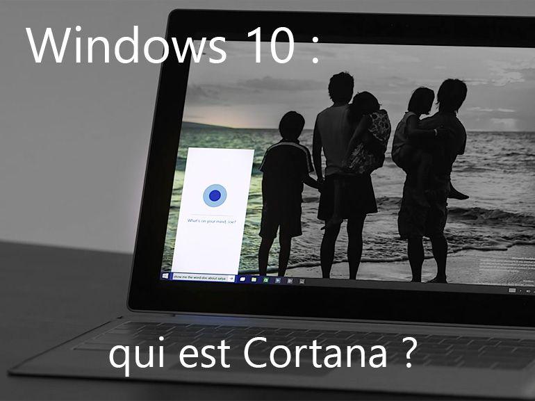Windows 10  Cortana : sur le bureau, que peut-il faire pour vous ?