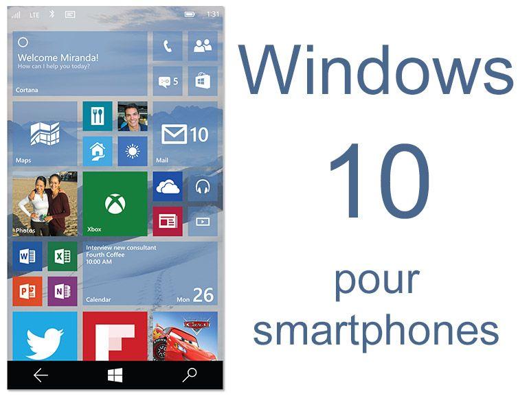 Windows 10 pour smartphone : nouveautés en images et vidéo