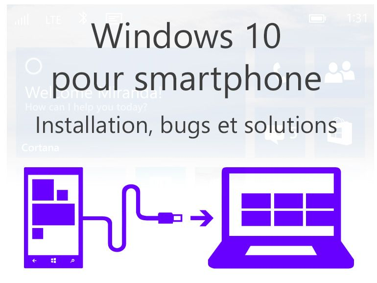 Windows 10 pour smartphone : installation, bugs et solutions