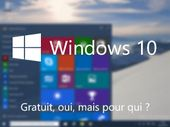 Windows 10 gratuit : dernière possibilité jusqu'à la fin de l'année