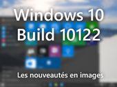 Windows 10 Build 10122: nouveautés en images et découverte du système