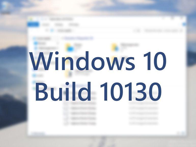 Les nouveautés de Windows 10 build 10130 en images