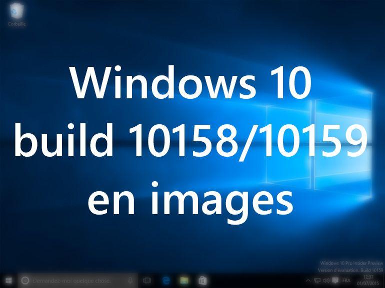Windows 10 build 10159-10158 : nouveautés en images