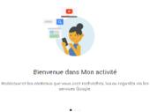 My Activity: l'outil pour découvrir ce que Google sait de vous