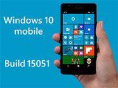 Windows 10 Preview : une build 15051 sur mobile, la 15048 pour le niveau lent
