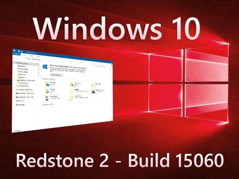 Windows 10 Build 15060 : correctifs et bugs connus sur PC