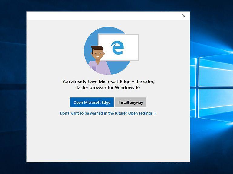 Windows 10 : un message tente de vous convaincre de ne pas installer un autre navigateur