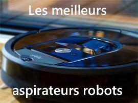 Les meilleurs aspirateurs robots de mai 2021, à tous les prix