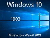 Windows 10 : la prochaine version majeure 1903 baptisée mise à jour d'avril 2019
