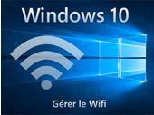 Wifi Windows 10 : comment se connecter, supprimer un réseau ou retrouver un mot de passe