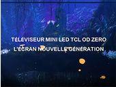 CES 2021 : TCL annonce son Mini LED nouvelle génération et l'arrivée de Google TV