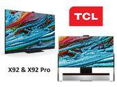 TCL X92 et X92 Pro : deux nouveaux TV Mini LED 8K, dont un premier OD Zero