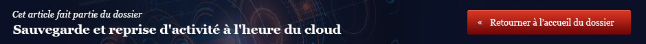 Sauvegarde et reprise d'activité à l'heure du cloud