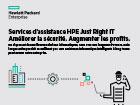 Services d'assistance HPE Just Right IT Améliorer la sécurité. Augmenter les profits.