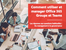Comment utiliser et manager Office 365 Groups et Teams