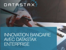 Innovation bancaire avec DataStax Enterprise