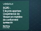 RGPD : 5 leçons apprises, l'expérience de Veeam en matière de conformité — synthèse à l'attention des DSI