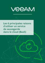 Les 6 principales raisons d'utiliser un service de sauvegarde dans le cloud (BaaS)