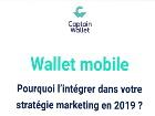 Wallet mobile Pourquoi l'intégrer dans votre stratégie marketing en 2019 ?