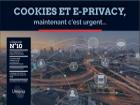 Cookies et e-privacy, maintenant c'est urgent…