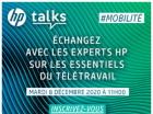 Echangez avec les experts HP sur les essentiels du télétravail et inscrivez vous pour participer au HP Talks 2020.