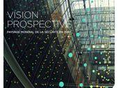 Vision prospective : paysage mondial de la sécurité en 2016