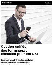 Gestion unifiée des terminaux : checklist pour les DSI - Comment choisir la meilleure solution de gestion unifiée des terminaux ?