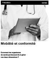 Mobilité et conformité - Comment les organismes de santé parviennent-ils à gérer ces deux dimensions ?