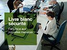 Sécurité : Faire face aux nouvelles menaces