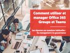 Comment utiliser et manager Office 365 Groups et Teams