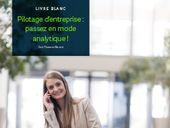 Pilotage d'entreprise : passez en mode analytique !
