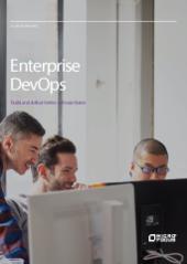 DevOps d'entreprise: Construire et fournir un meilleur logiciel plus rapidement