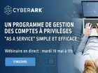 "[Webinaire] Un programme de gestion de comptes à privilèges ""as a service"" simple et efficace"