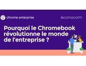 Pourquoi le Chromebook révolutionne le monde de l'entreprise ?