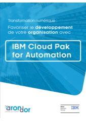 Transformation numérique : Favoriser le développement de votre organisation avec IBM Cloud Pak for Automation