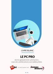 LE PC PRO donne globalement satisfaction, mais des améliorations sont plébiscitées
