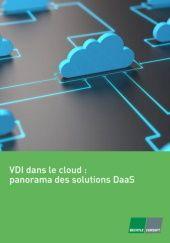 VDI dans le cloud : panorama des solutions DaaS