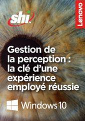 Gestion de la perception: la clé d'une expérience employé réussie
